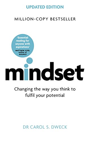 Mindset: Changing the Way You Think to Fulfil Your Potential by Carol Dweck