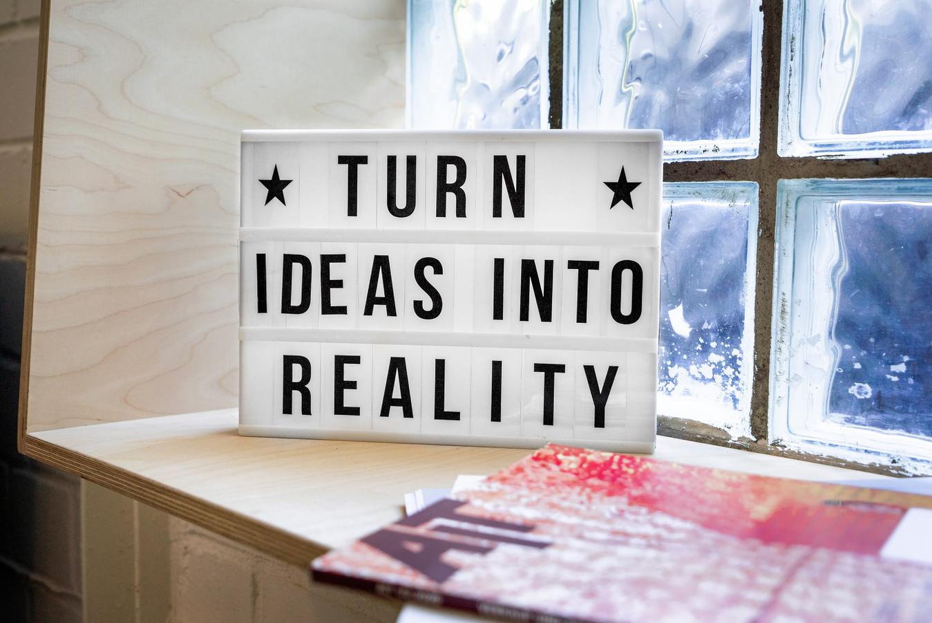 Turn Ideas into Reality Sign