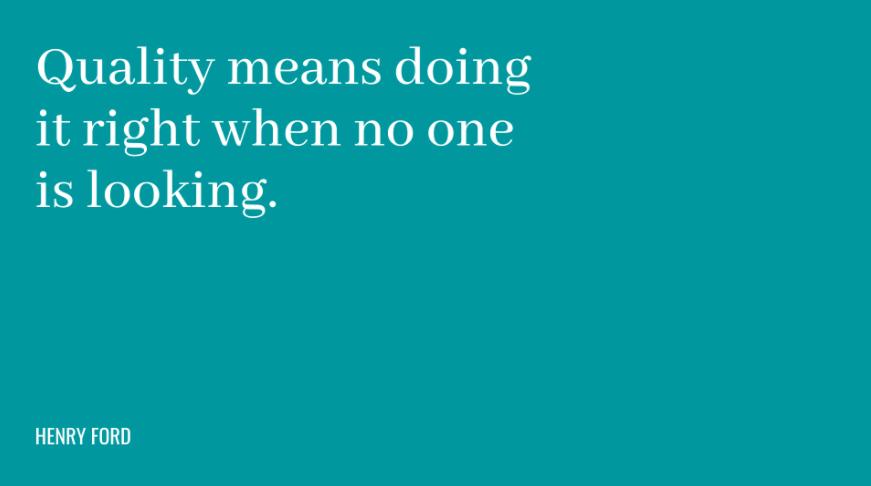 Frases motivacionais de trabalho qualidade significa fazê-lo bem quando ninguém está a ver