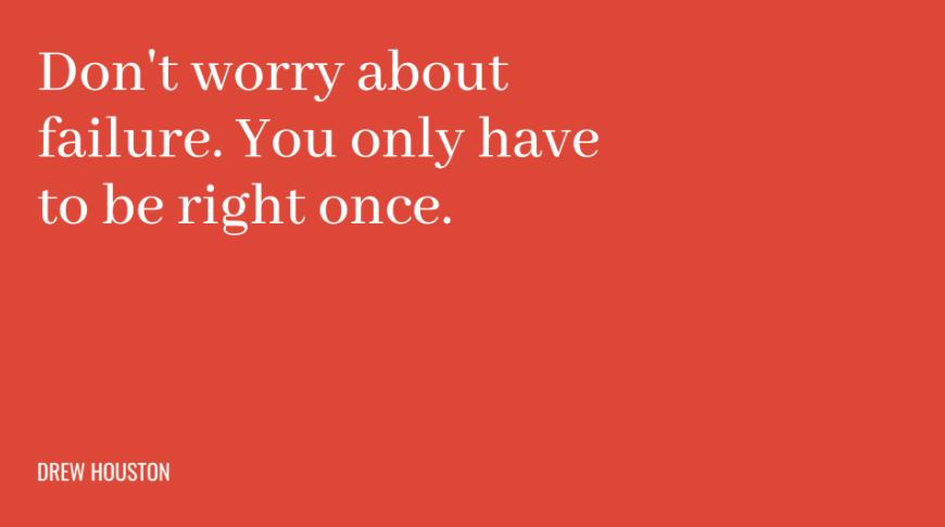 Frases motivacionais de trabalho Não se preocupe com o fracasso. Só tem de fazer as coisas bem uma vez