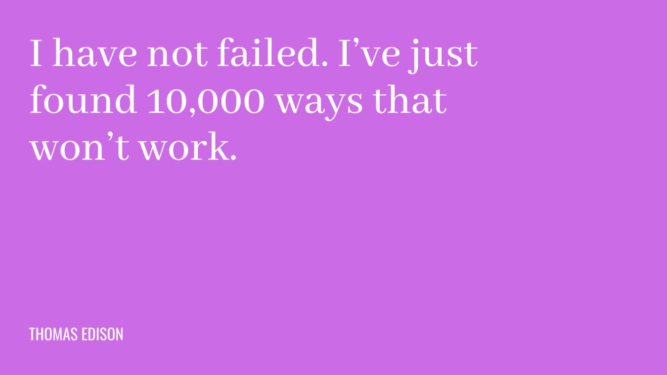 Citazione business: Non ho fallito. Ho appena trovato 10.000 modi che non funzionano.