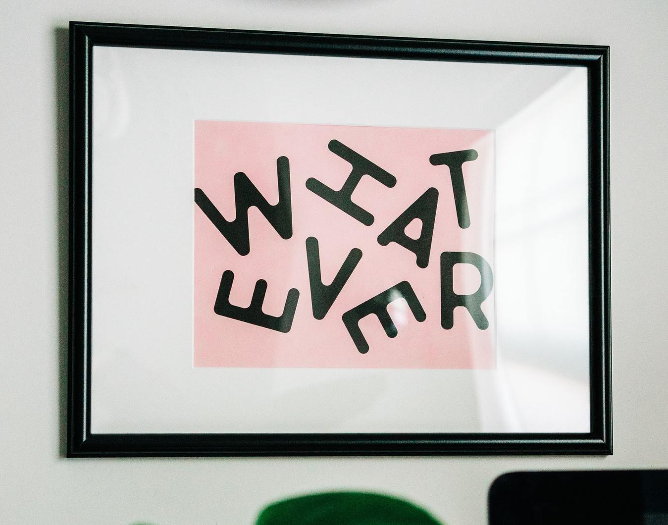 Whatever Print on Pink Background Framed on Wall