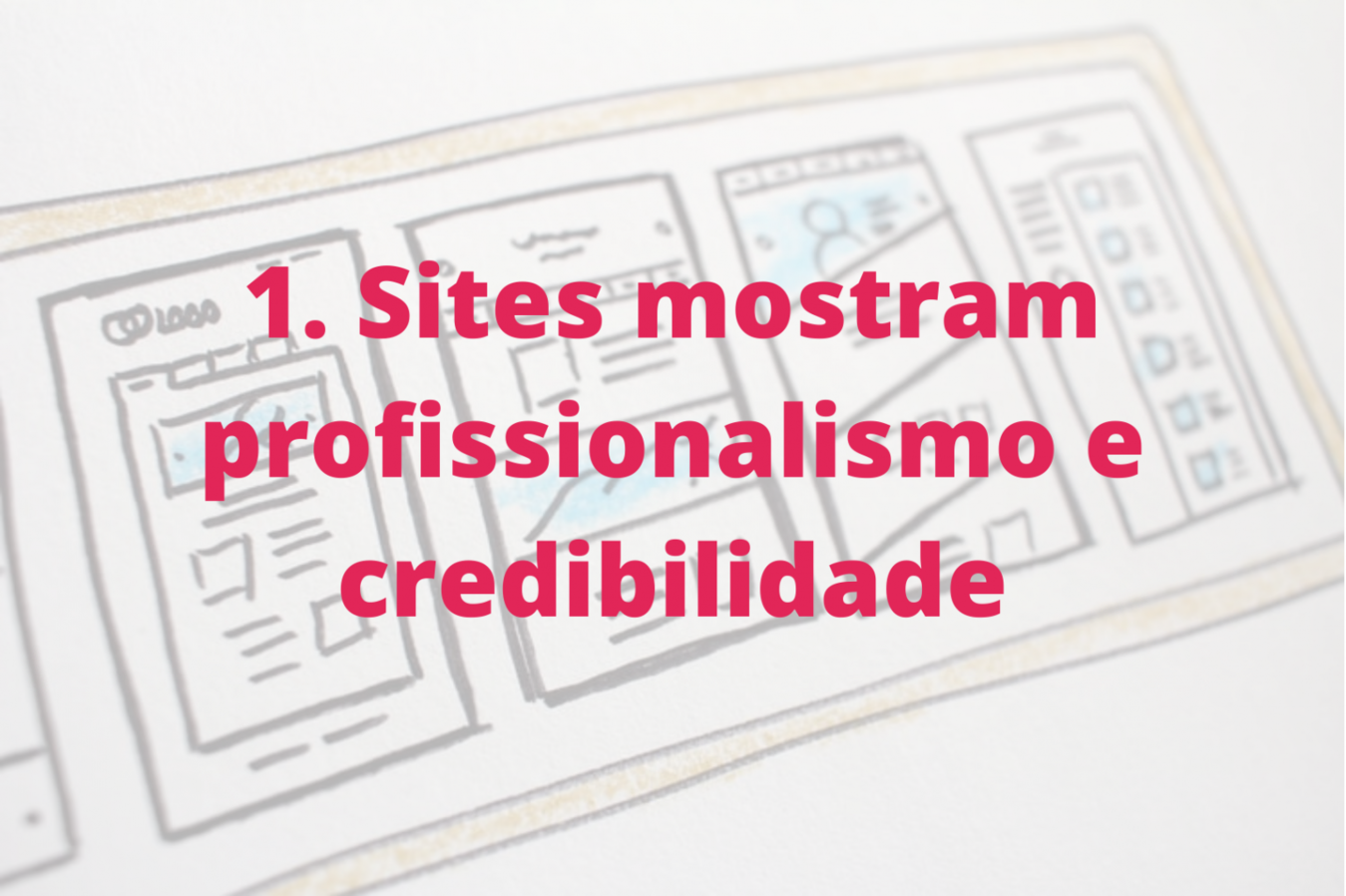 Sites mostram profissionalismo e credibilidade
