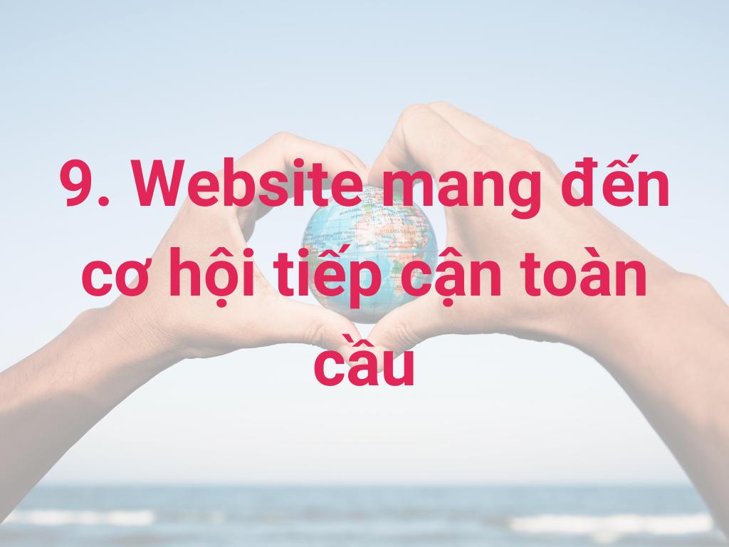 website mang đến cơ hội tiếp cận toàn cầu